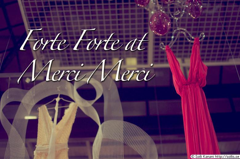 Forte Forte at Merci Merci in Paris